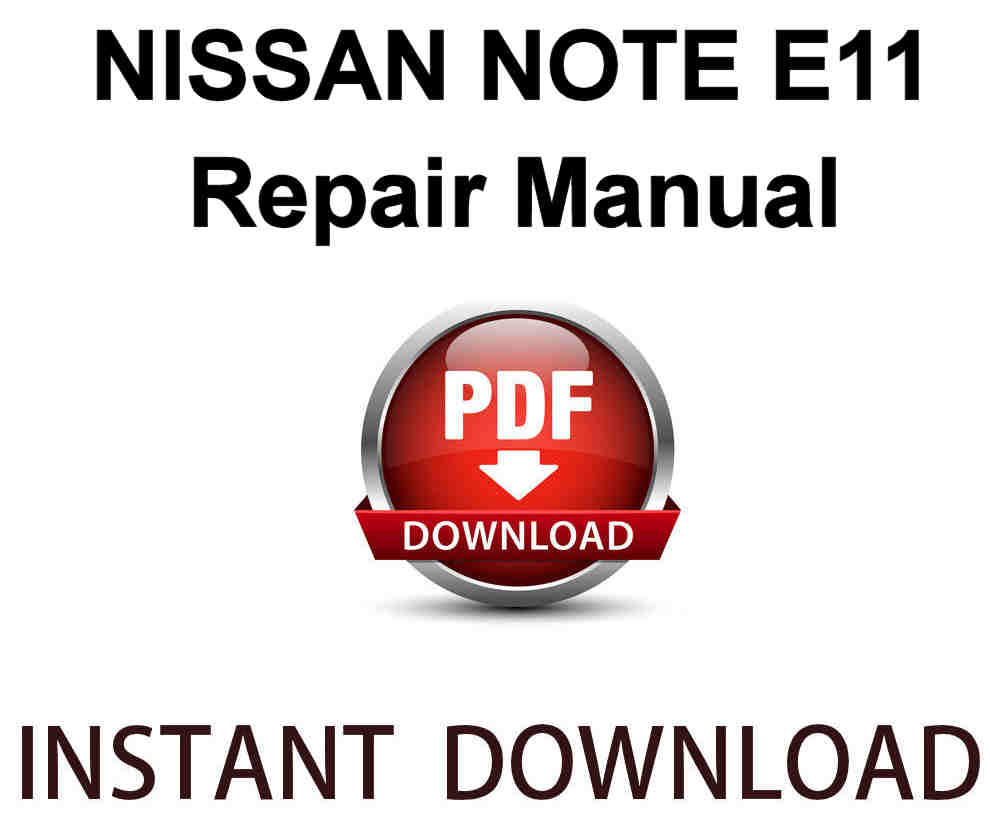 Nissan Note E11 Repair Manual Instant PDF Download